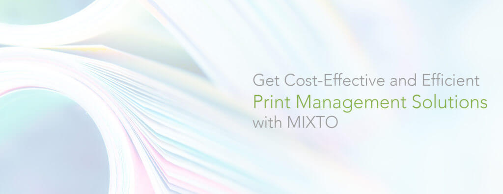 print management by mixto
